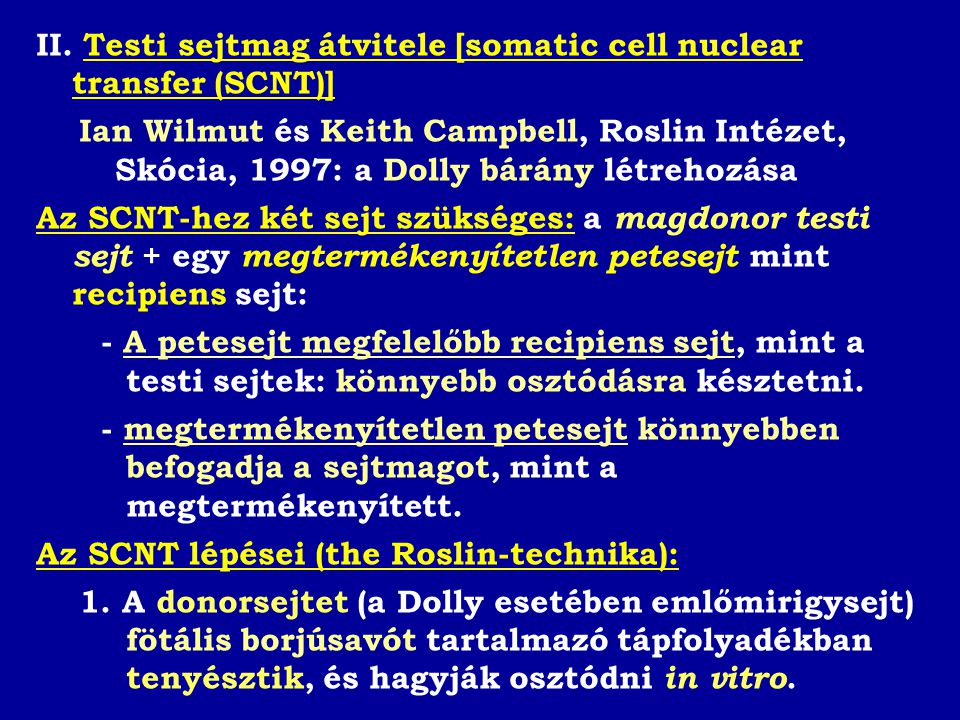II. Testi sejtmag átvitele [somatic cell nuclear transfer (SCNT)]
